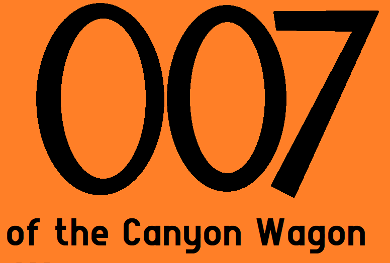 007 of the Canyon Wagon credits