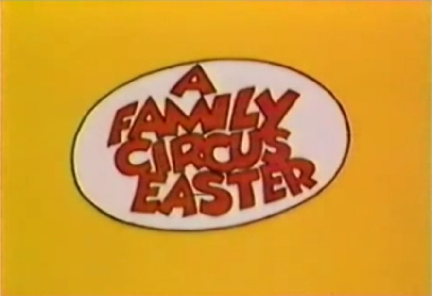 A Family Circus Easter credits