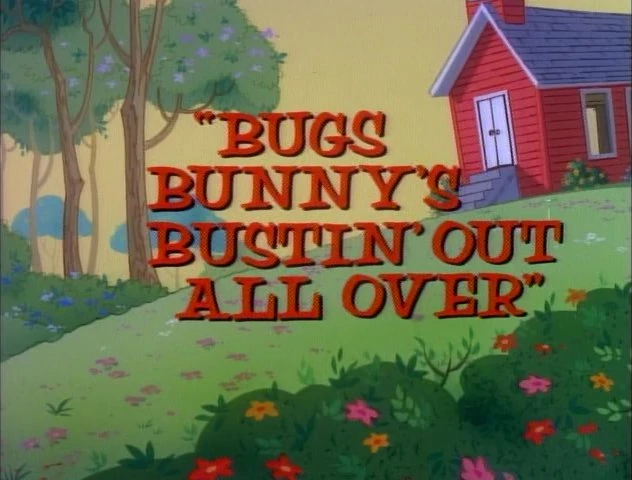 Bugs Bunny's Bustin' Out All Over credits