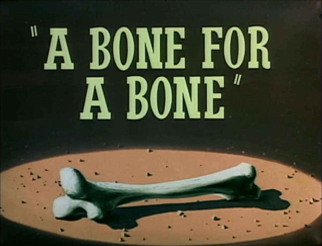 A Bone for a Bone Credits