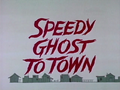 Speedy Ghost to Town (1967)