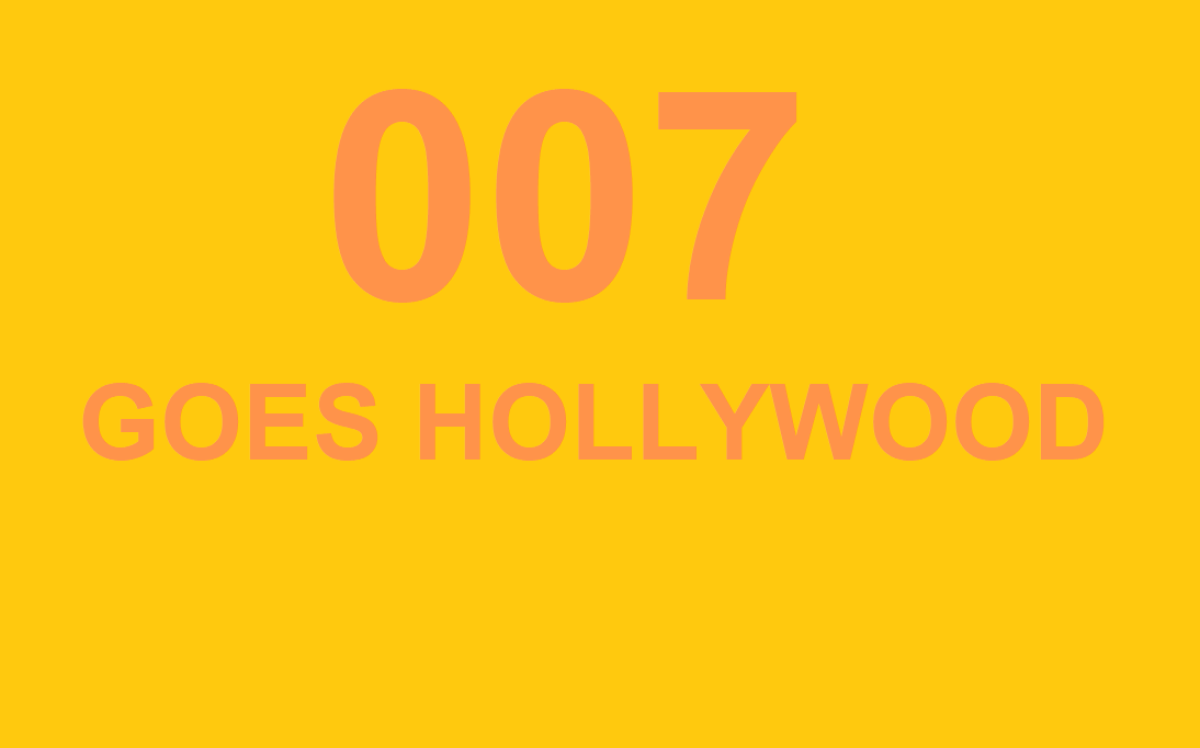 007 Goes Hollywood credits