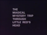 The Magical Mystery Trip Through Little Red's Head credits