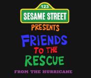 Sesame Street Presents · Friends to the Rescue from the Hurricane (2001)