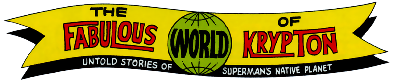 The Fabulous World of Krypton
