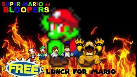 Super Mario 64 Bloopers: Free Lunch for Mario