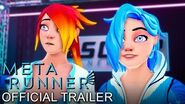 META RUNNER Official Trailer Glitch Productions