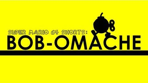 Super Mario 64 Shorts - Bob-omache