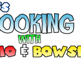 Cooking with Bowser and Mario (series)