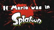 If Mario Was In Splatoon