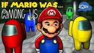 SMG4 If Mario Was AMONG US..