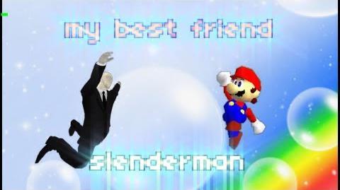 Super Mario 64 Bloopers: My Best Friend Slenderman