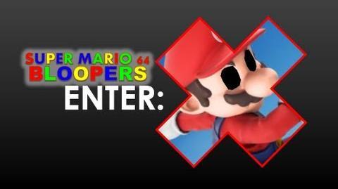 Super Mario 64 Bloopers: Enter X