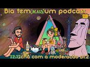 Bia tem (mais) um podcast- chá com a moderação pt