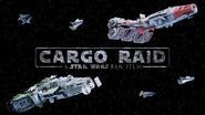 Cargo Raid - A Star Wars Fan Film
