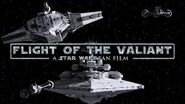 Flight of the Valiant - A Star Wars Fan Film
