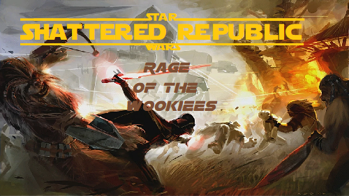 Star Wars: Shattered Republic: Rage of the Wookiees