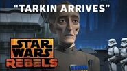 "Star Wars Rebels ""Tarkin Arrives"""