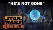 "Star Wars Rebels ""He's Not Gone"""