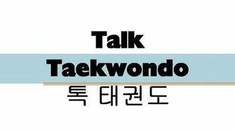 Talk_Taekwondo_Episode_1