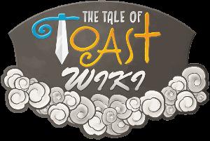 Tale of Toast Wiki