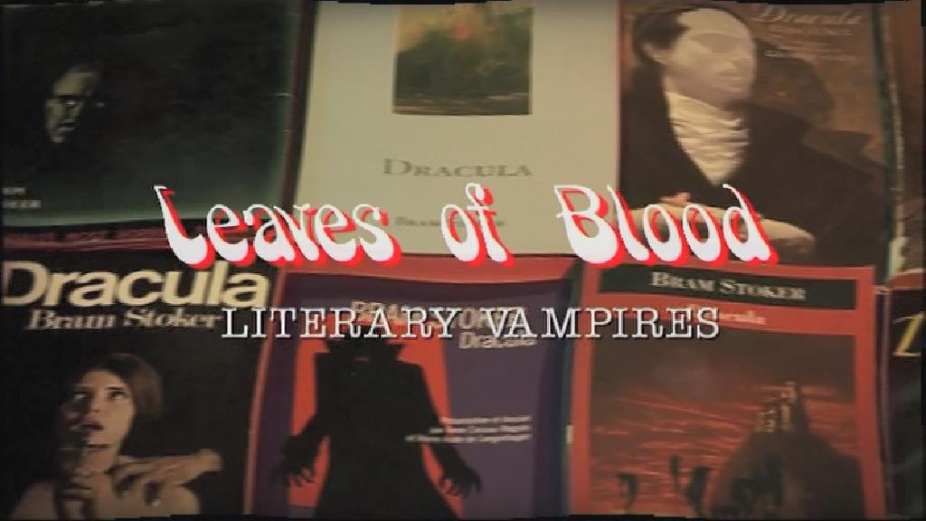 Leaves of Blood: Literary Vampires (documentary)