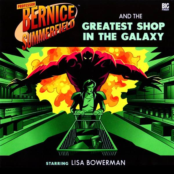 Professor Bernice Summerfield and the Greatest Shop in the Galaxy (audio story)