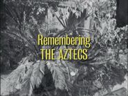 Remembering The Aztecs