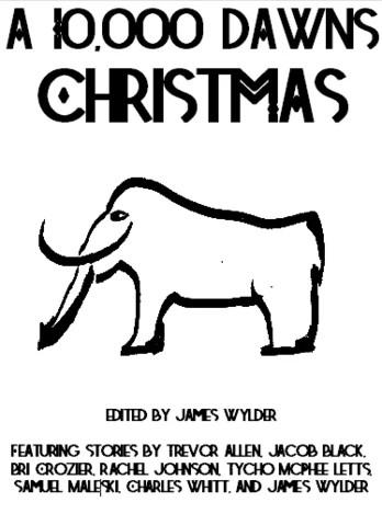 A 10,000 Dawns Christmas (anthology)