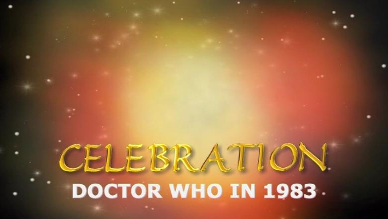 Celebration: Doctor Who in 1983 (documentary)