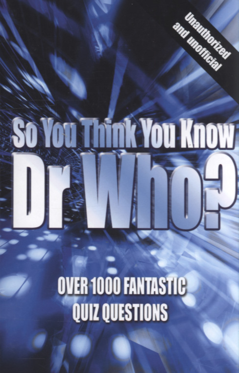 So You Think You Know Dr Who?