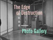 The Edge of Destruction Photo Gallery