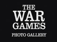The War Games Photo Gallery