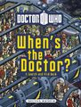 Doctor Who When's the Doctor