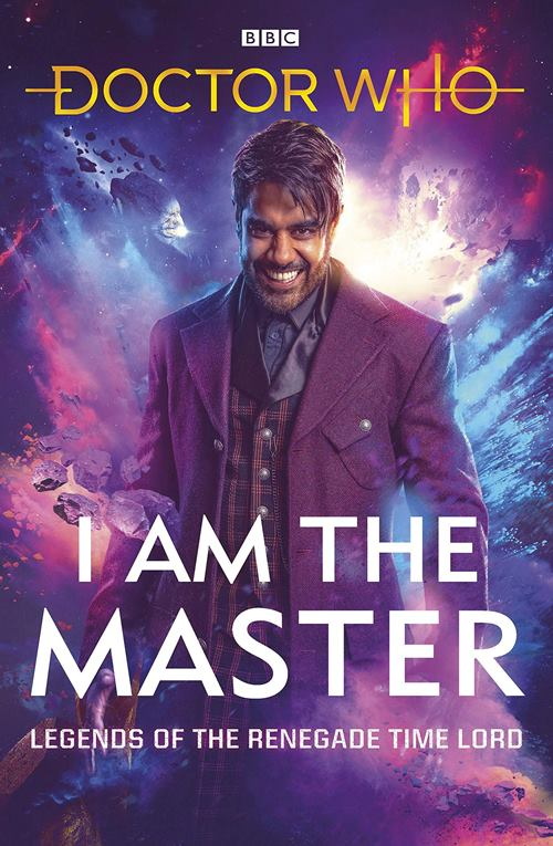 I Am The Master: Legends of the Renegade Time Lord