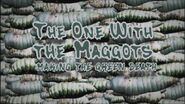 The One with the Maggots