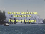 Reverse Standards Conversion The Axon Legacy