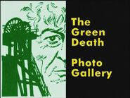 The Green Death Photo Gallery
