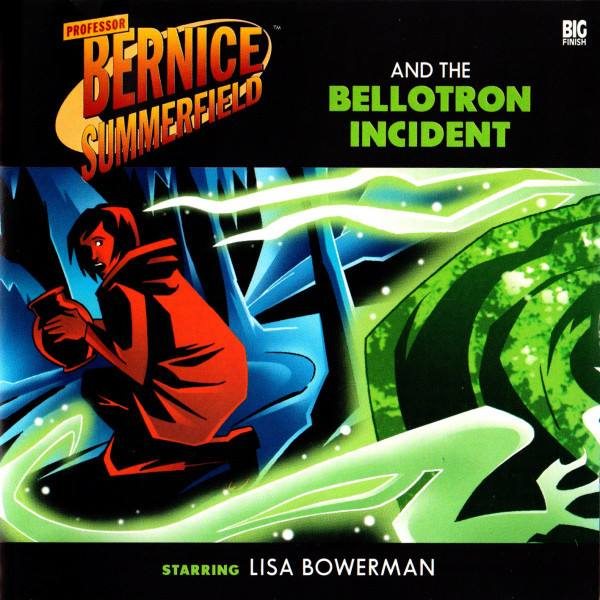 Professor Bernice Summerfield and the Bellotron Incident (audio story)