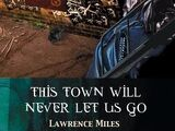 This Town Will Never Let Us Go (novel)