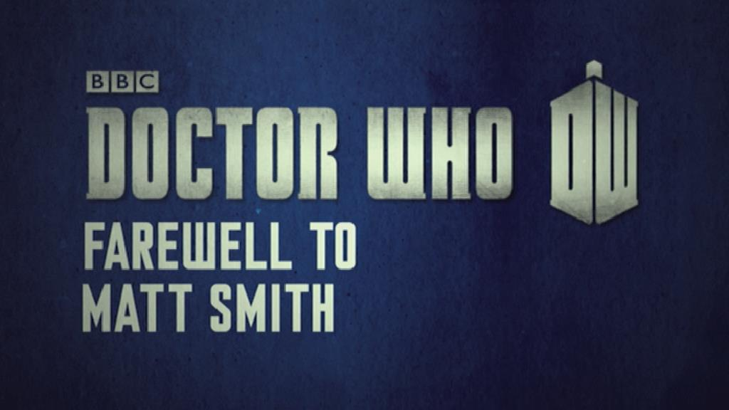 Farewell to Matt Smith