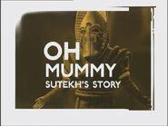 Oh Mummy Sutekh's Story