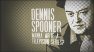 Dennis Spooner Wanna Write a Television Series?