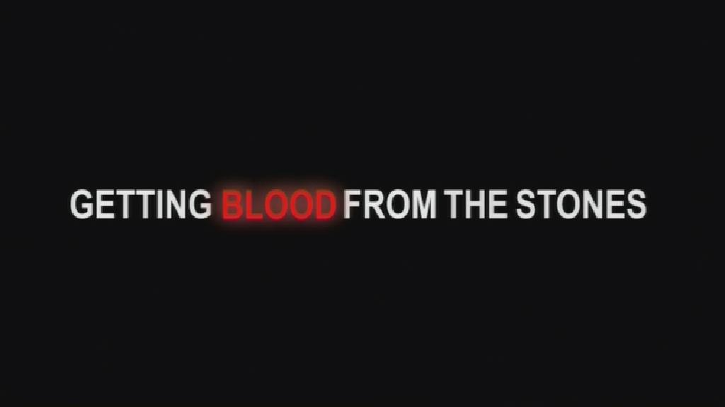 Getting Blood from the Stones (documentary)