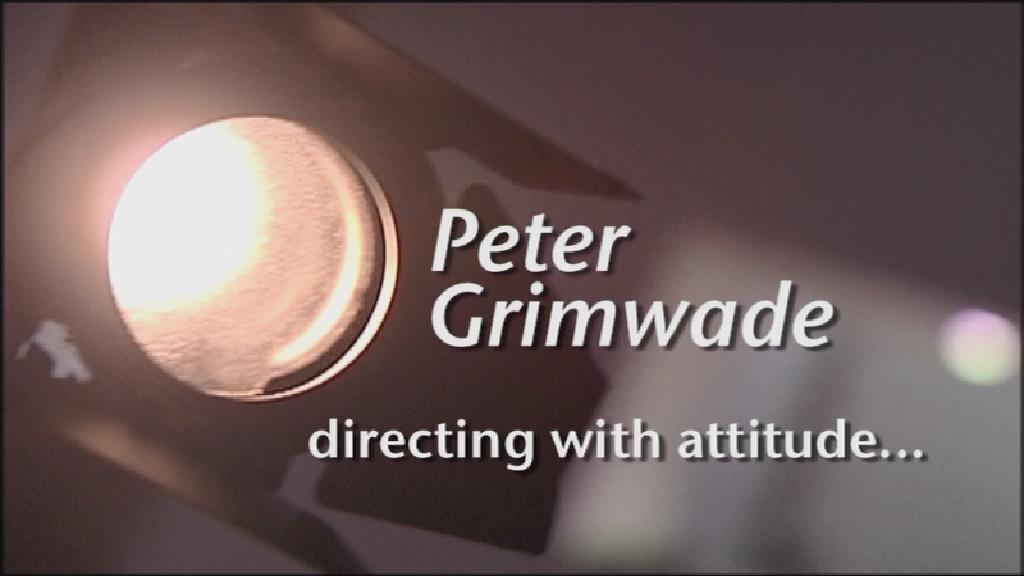 Peter Grimwade: Directing with attitude… (documentary)