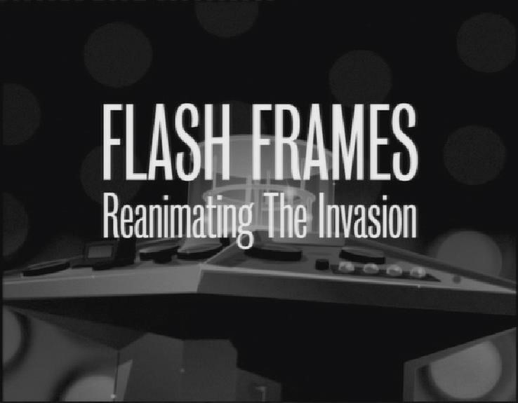 Flash Frames: Reanimating The Invasion (documentary)