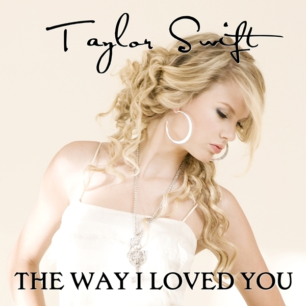 The Way I Loved You Taylor Swift Wiki Fandom