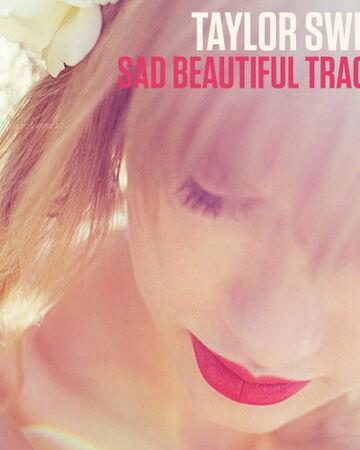 Sad Beautiful Tragic Taylor Swift Wiki Fandom