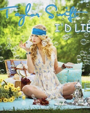 I D Lie Taylor Swift Wiki Fandom