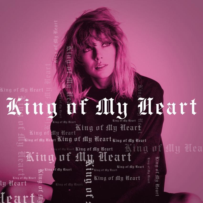 King Of My Heart Taylor Swift Wiki Fandom